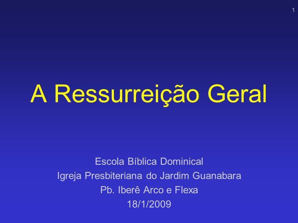 A Ressurreição Geral Escola Bíblica Dominical