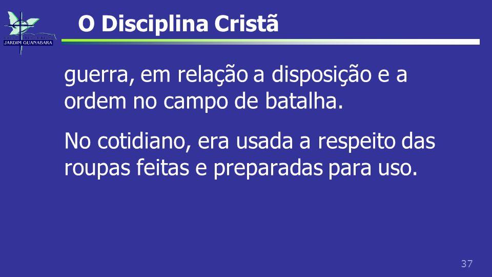 O Disciplina Cristã guerra, em relação a disposição e a ordem no campo de batalha.