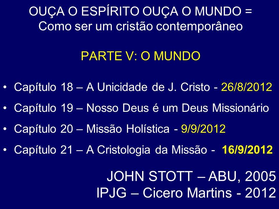 JOHN STOTT – ABU, 2005 IPJG – Cicero Martins - 2012