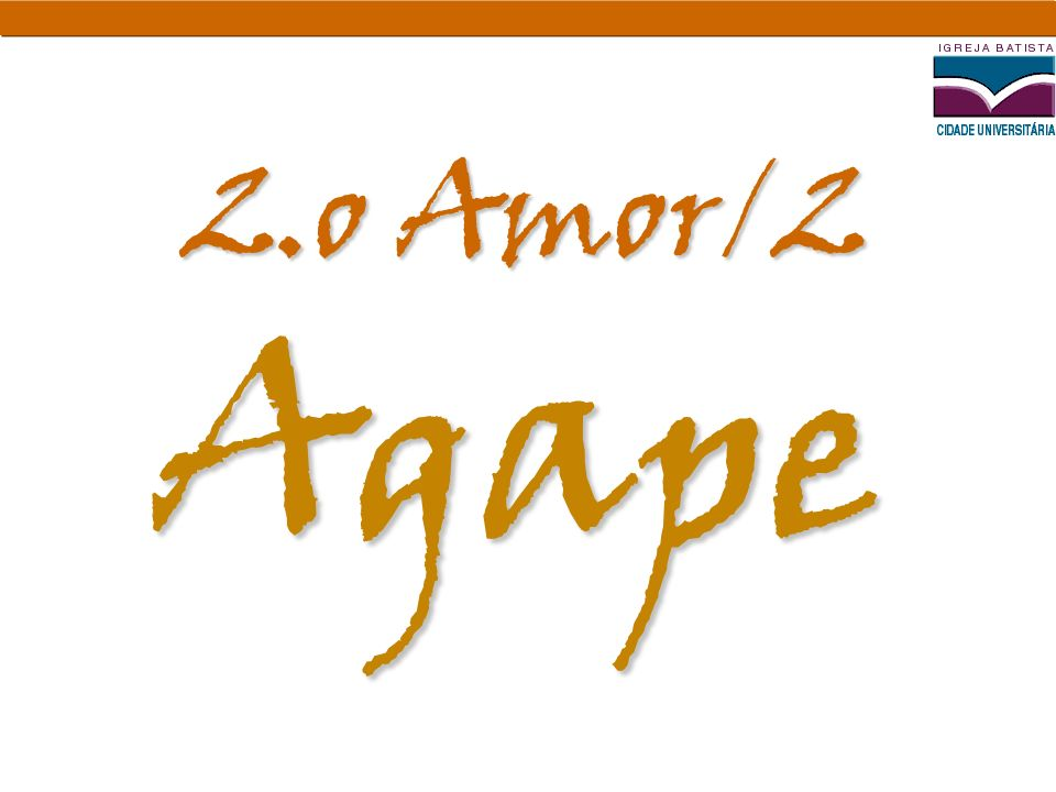 2.o Amor/2 Agape.