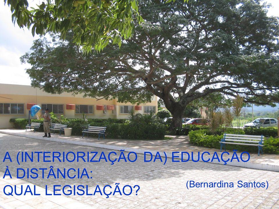 A (INTERIORIZAÇÃO DA) EDUCAÇÃO À DISTÂNCIA: QUAL LEGISLAÇÃO
