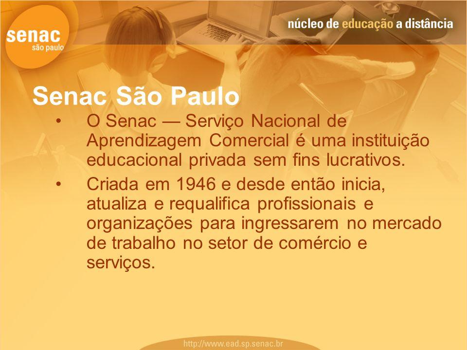 Senac São Paulo O Senac — Serviço Nacional de Aprendizagem Comercial é uma instituição educacional privada sem fins lucrativos.