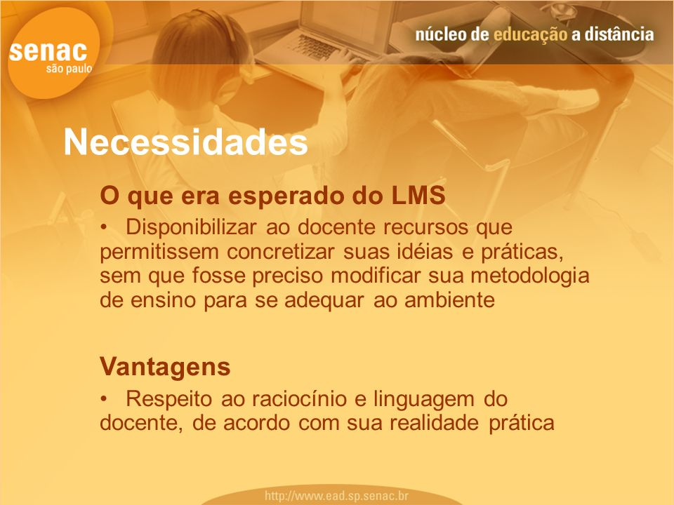 Necessidades O que era esperado do LMS Vantagens