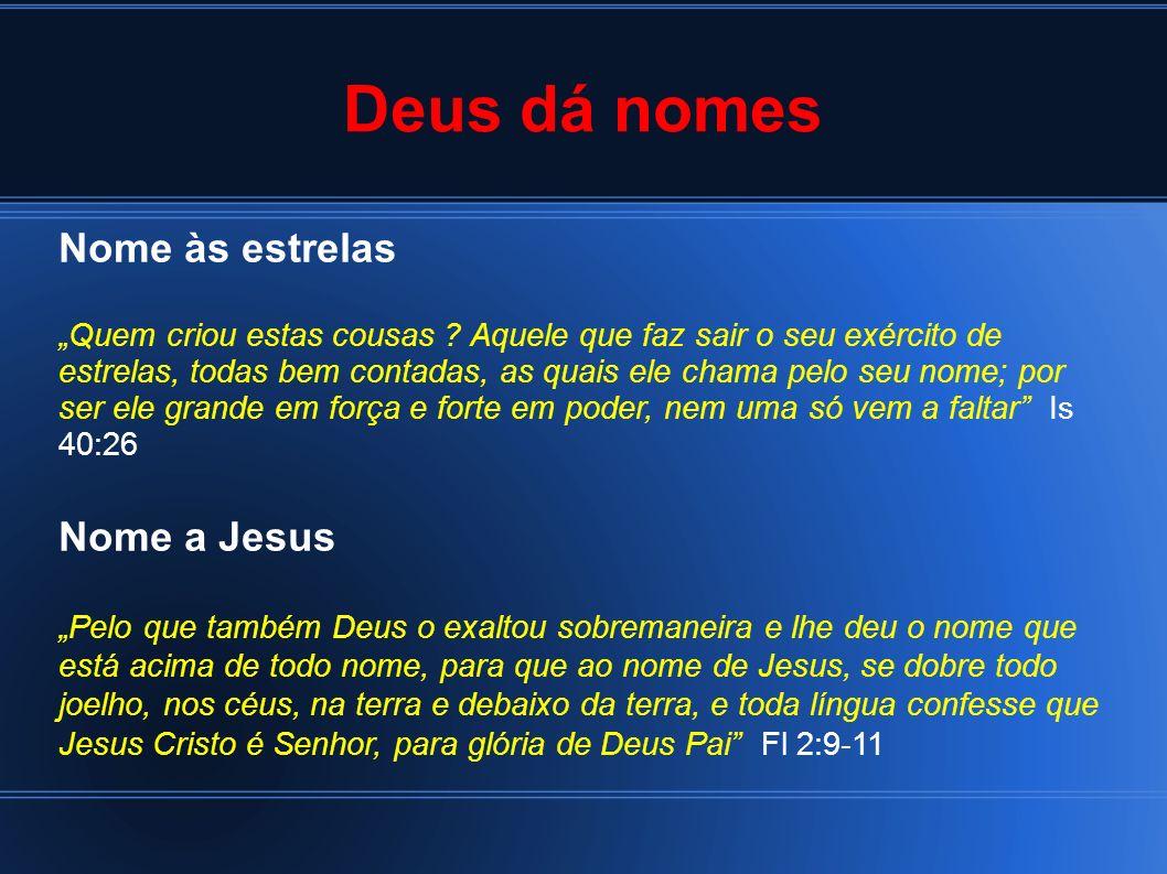 Deus dá nomes Nome às estrelas Nome a Jesus