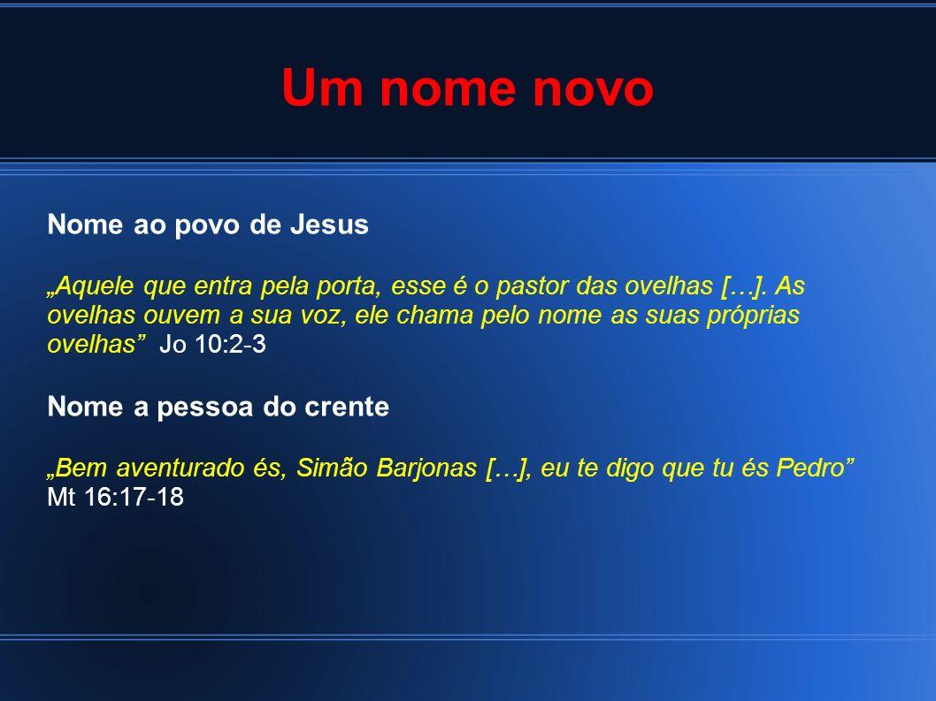 Um nome novo Nome ao povo de Jesus Nome a pessoa do crente