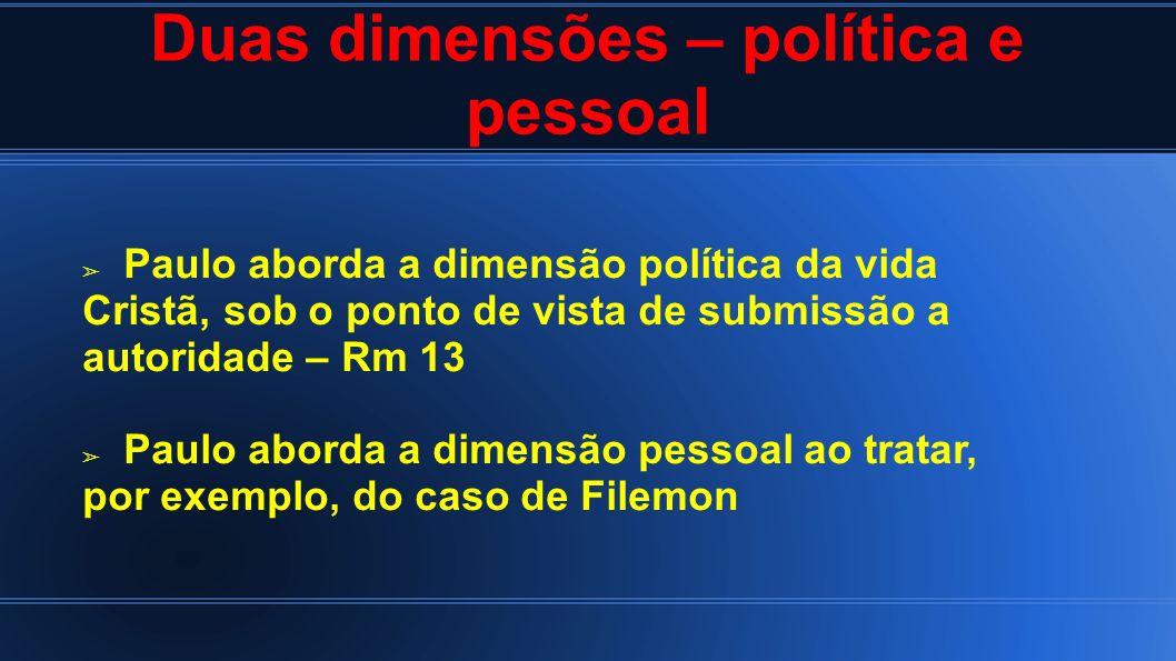 Duas dimensões – política e pessoal