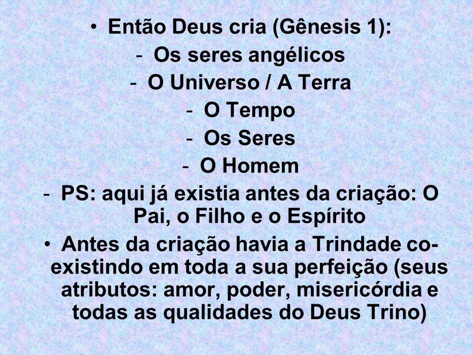 Então Deus cria (Gênesis 1): Os seres angélicos O Universo / A Terra
