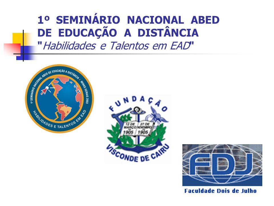 1º SEMINÁRIO NACIONAL ABED DE EDUCAÇÃO A DISTÂNCIA Habilidades e Talentos em EAD