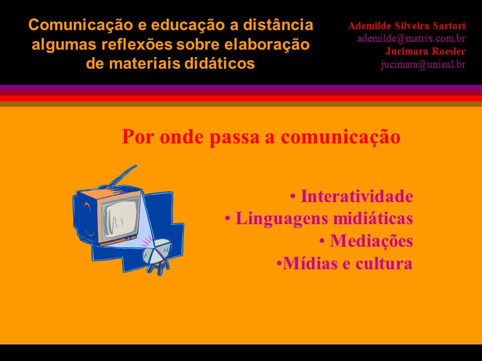 Por onde passa a comunicação