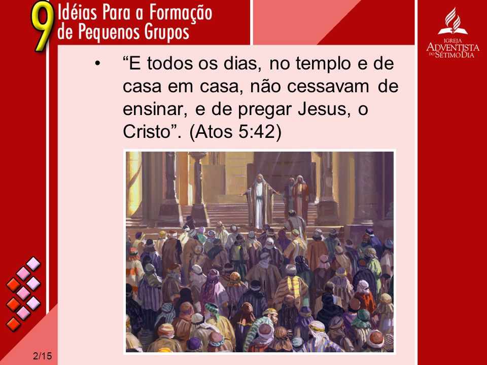 E todos os dias, no templo e de casa em casa, não cessavam de ensinar, e de pregar Jesus, o Cristo .