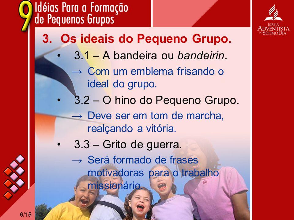 Os ideais do Pequeno Grupo.