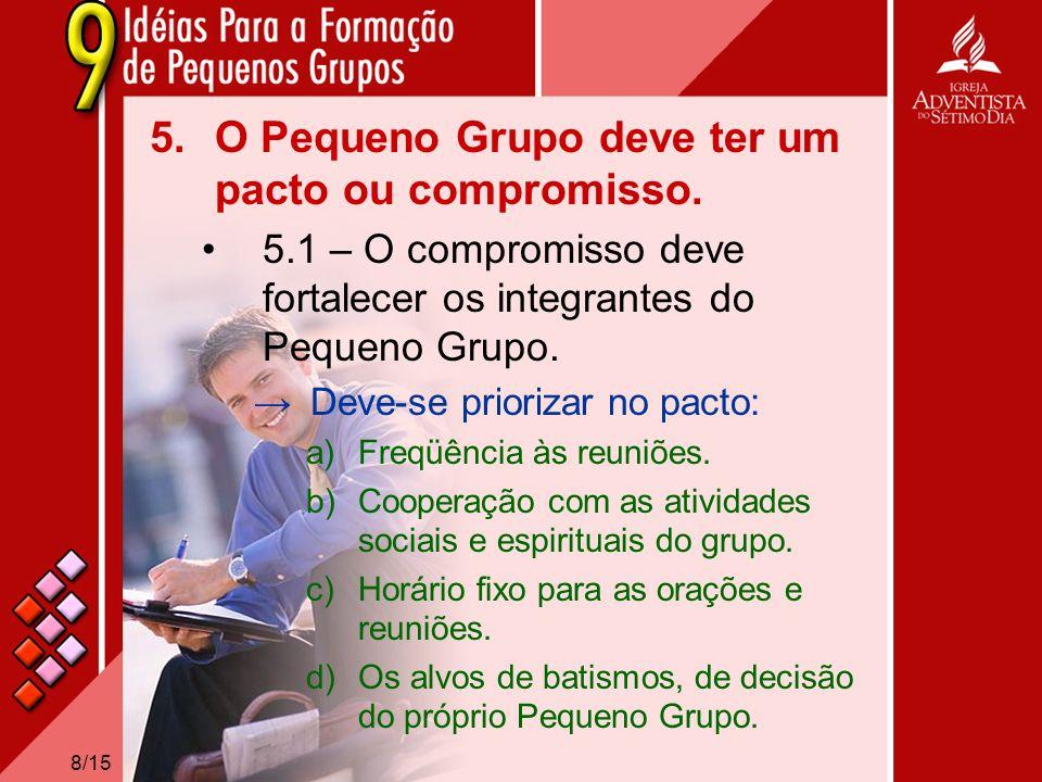 O Pequeno Grupo deve ter um pacto ou compromisso.