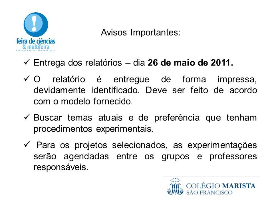 Avisos Importantes: Entrega dos relatórios – dia 26 de maio de 2011.