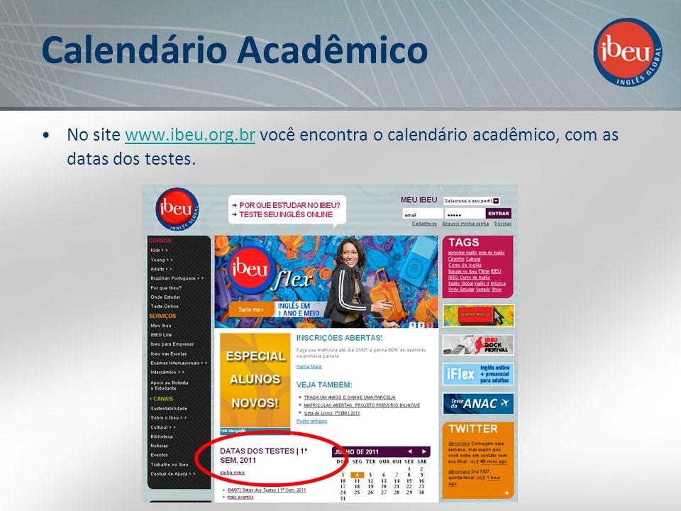Calendário Acadêmico No site www.ibeu.org.br você encontra o calendário acadêmico, com as datas dos testes.