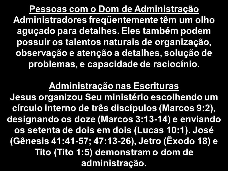 Pessoas com o Dom de Administração Administração nas Escrituras