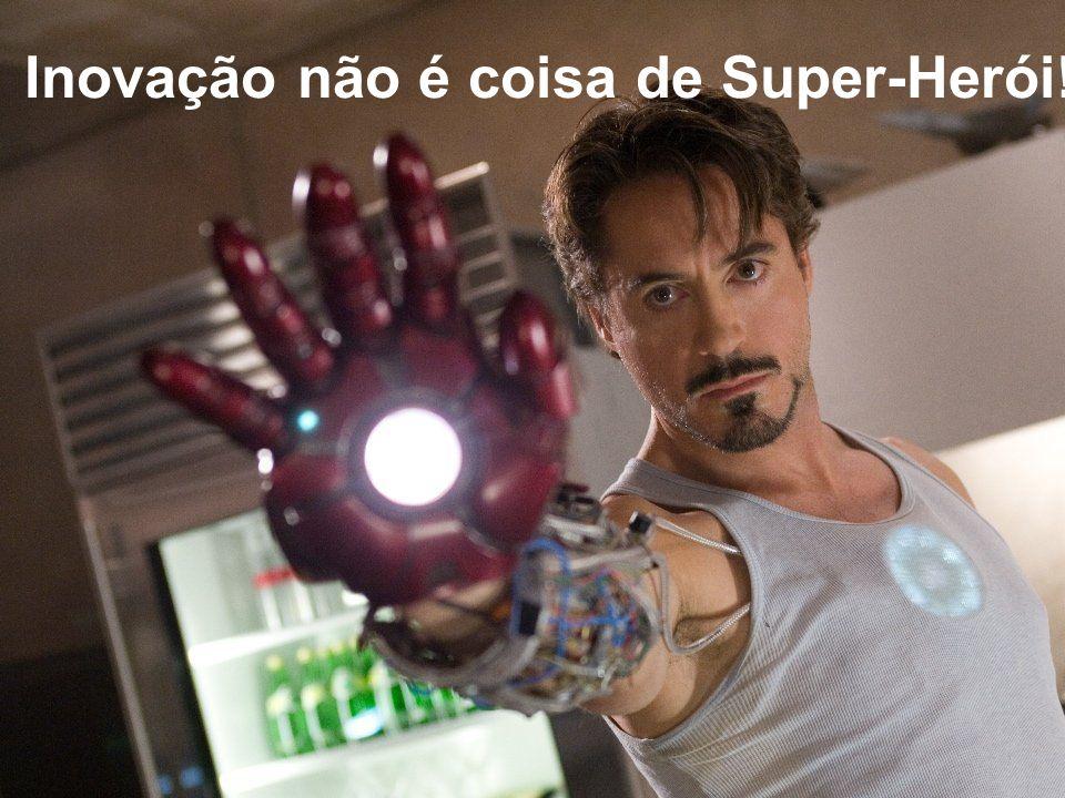 Inovação não é coisa de Super-Herói!