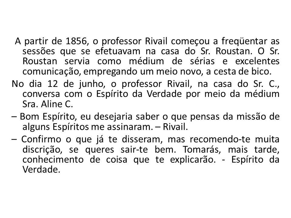 A partir de 1856, o professor Rivail começou a freqüentar as sessões que se efetuavam na casa do Sr.