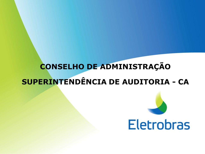 CONSELHO DE ADMINISTRAÇÃO SUPERINTENDÊNCIA DE AUDITORIA - CA