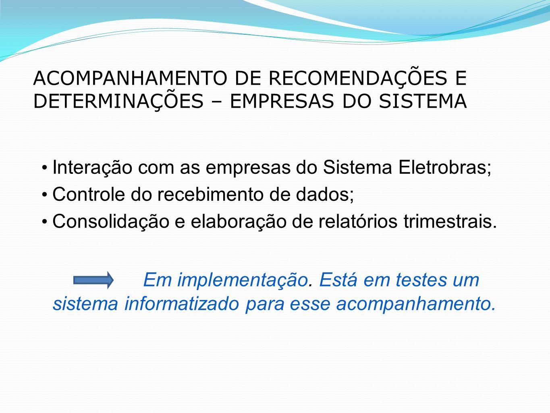 ACOMPANHAMENTO DE RECOMENDAÇÕES E DETERMINAÇÕES – EMPRESAS DO SISTEMA