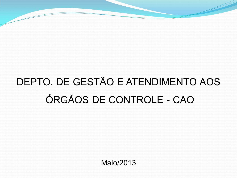 DEPTO. DE GESTÃO E ATENDIMENTO AOS ÓRGÃOS DE CONTROLE - CAO