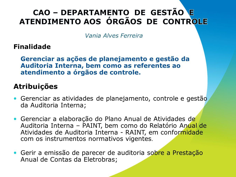 CAO – DEPARTAMENTO DE GESTÃO E ATENDIMENTO AOS ÓRGÃOS DE CONTROLE Vania Alves Ferreira