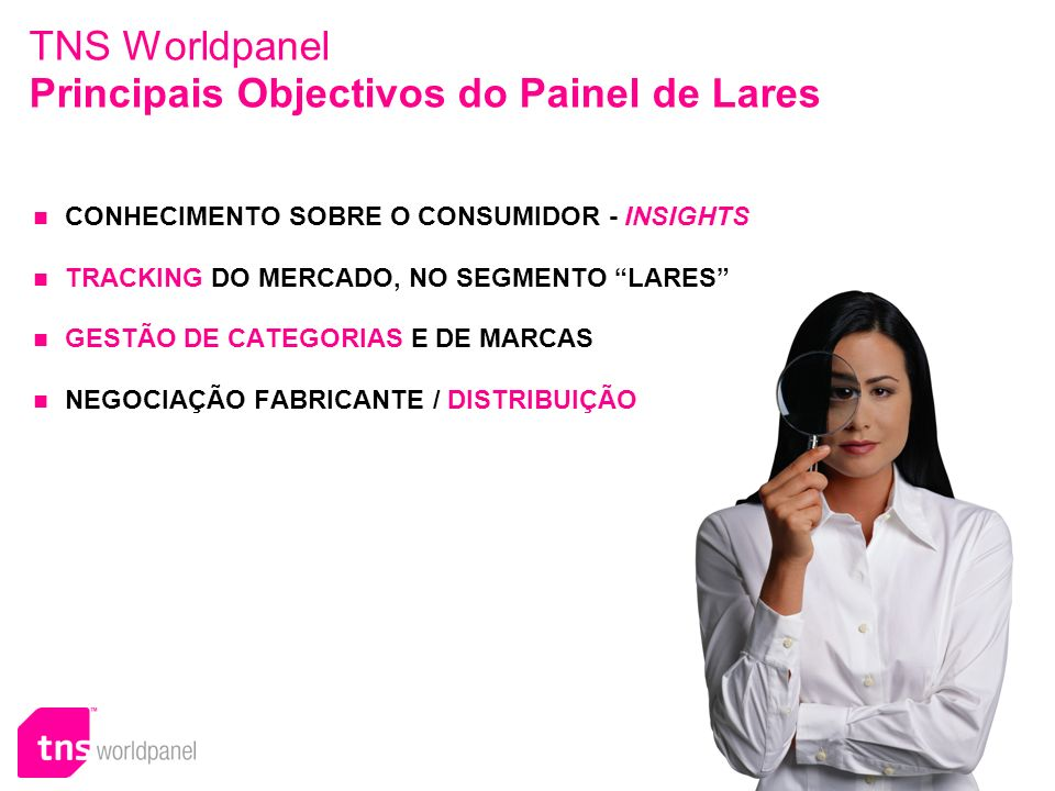 TNS Worldpanel Principais Objectivos do Painel de Lares