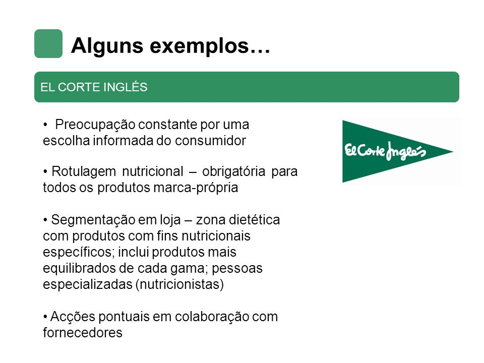Alguns exemplos… EL CORTE INGLÉS. Preocupação constante por uma escolha informada do consumidor.