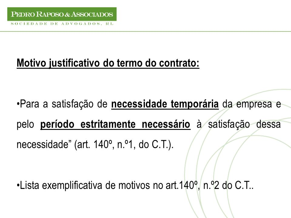 Motivo justificativo do termo do contrato: