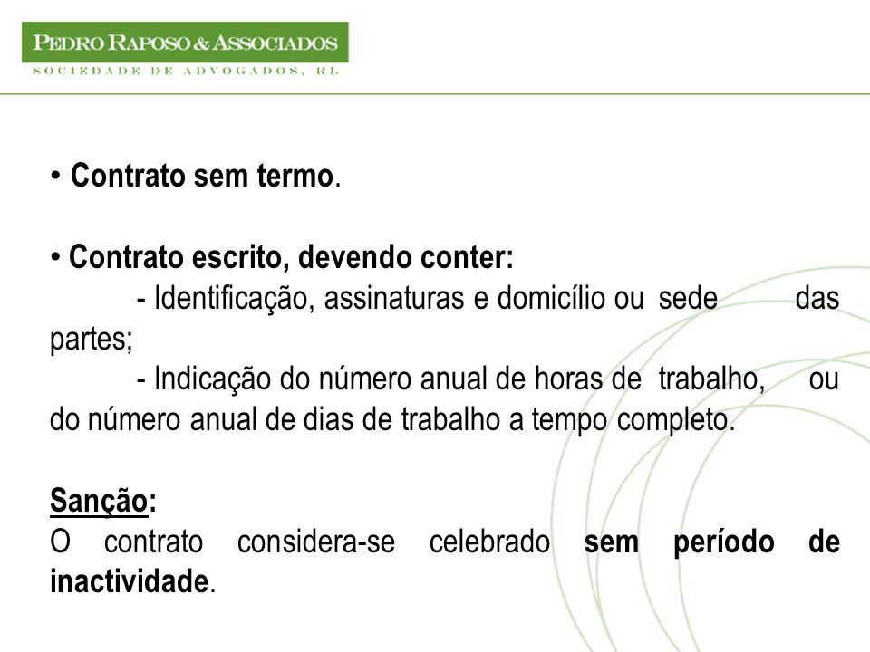 Contrato sem termo. Contrato escrito, devendo conter: - Identificação, assinaturas e domicílio ou sede das partes;