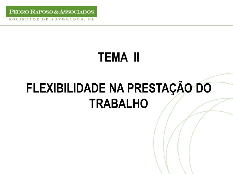 FLEXIBILIDADE NA PRESTAÇÃO DO TRABALHO