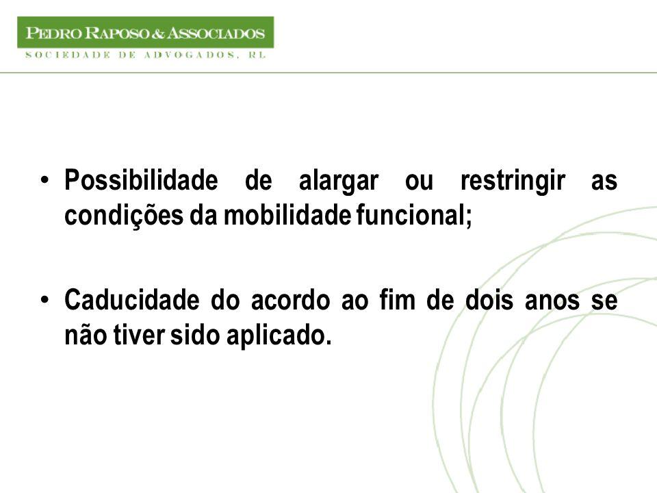 Possibilidade de alargar ou restringir as condições da mobilidade funcional;