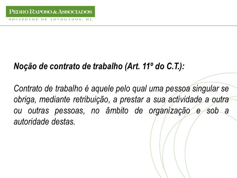 Noção de contrato de trabalho (Art. 11º do C.T.):