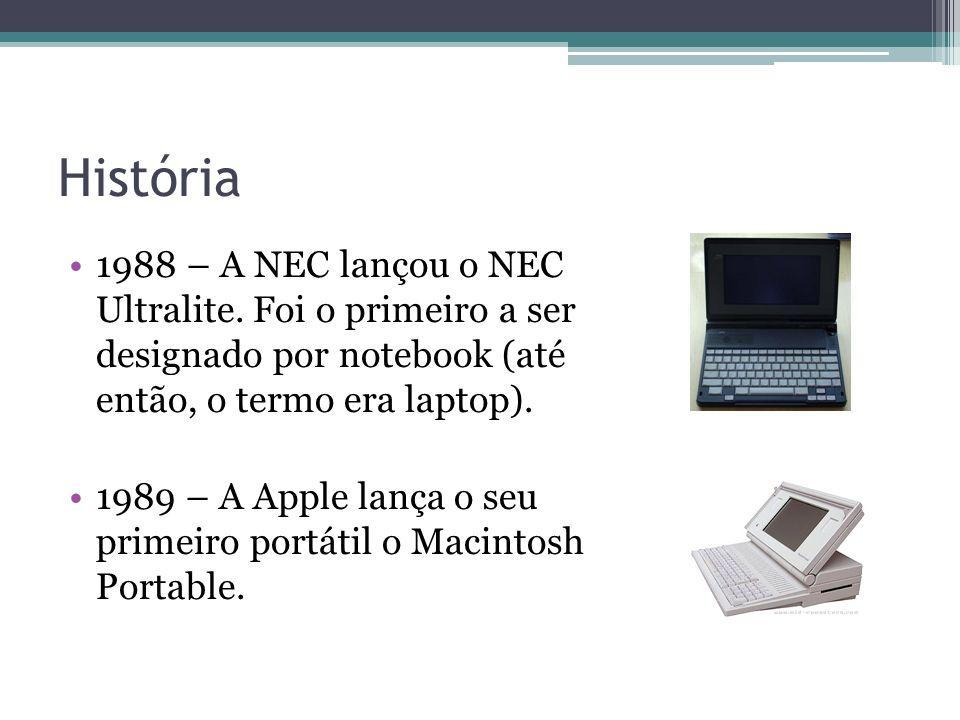 História 1988 – A NEC lançou o NEC Ultralite. Foi o primeiro a ser designado por notebook (até então, o termo era laptop).