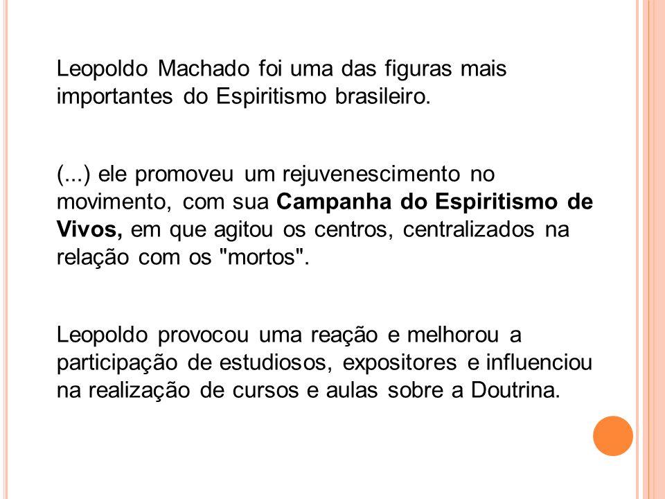 Leopoldo Machado foi uma das figuras mais importantes do Espiritismo brasileiro.