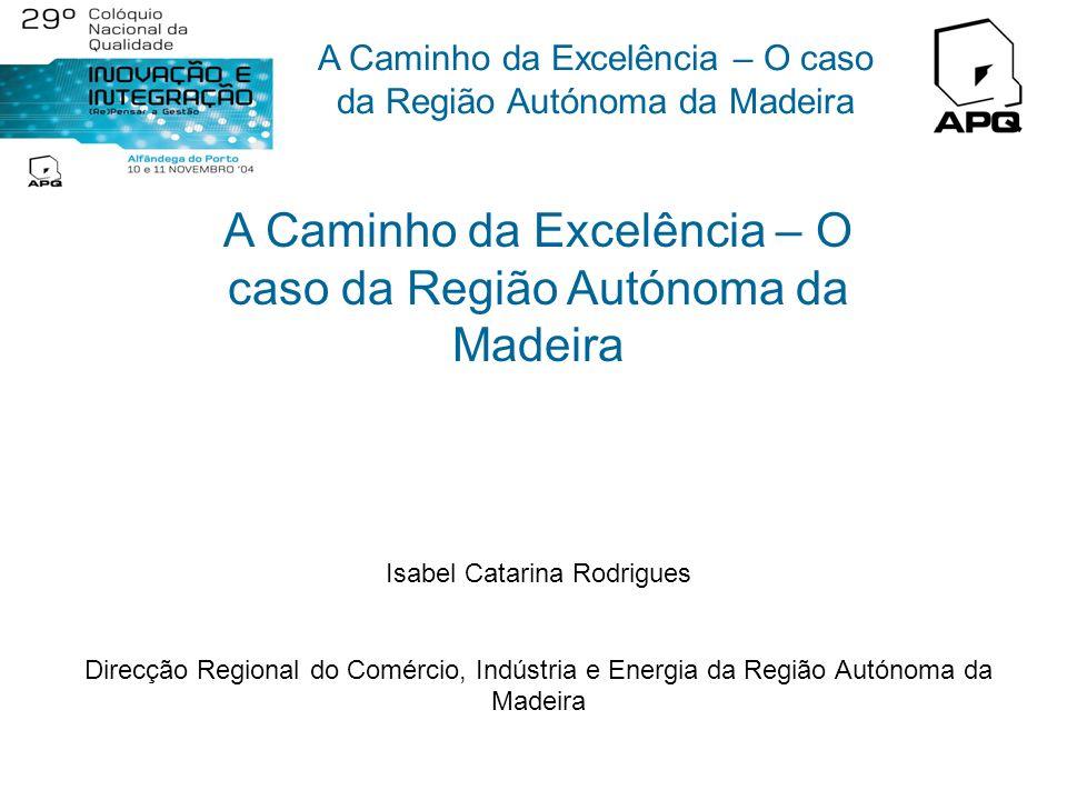 A Caminho da Excelência – O caso da Região Autónoma da Madeira