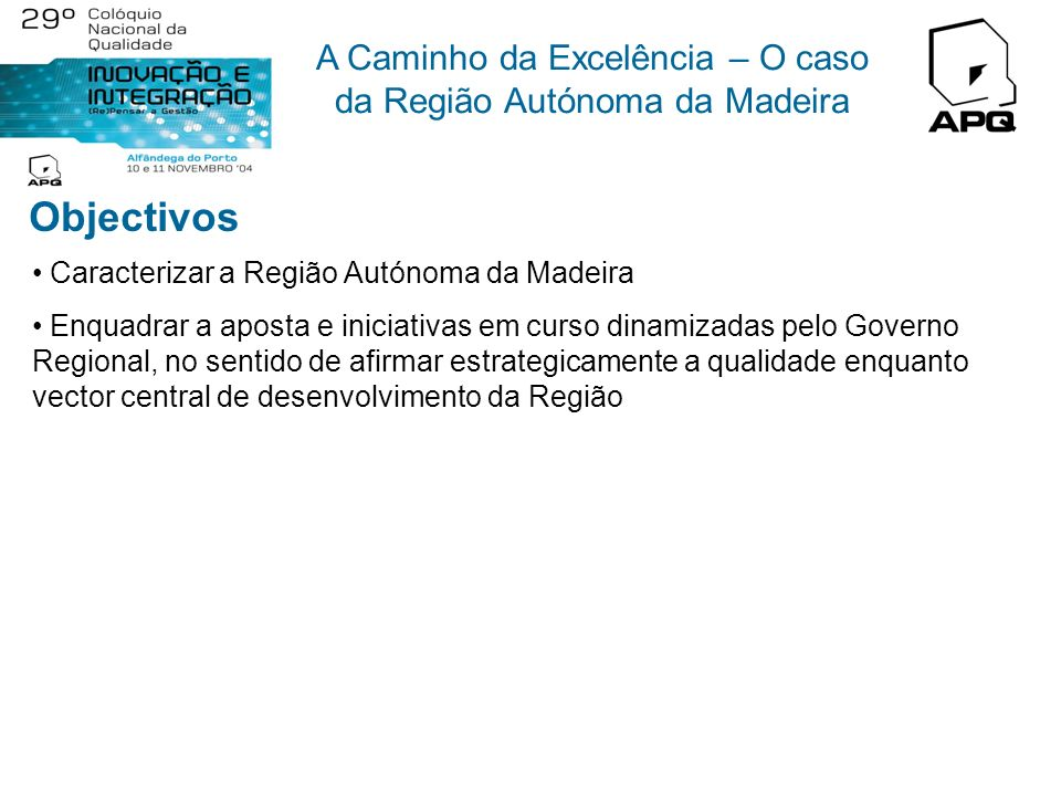 Objectivos Caracterizar a Região Autónoma da Madeira