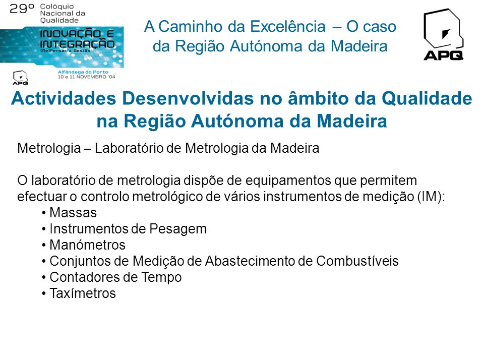 Actividades Desenvolvidas no âmbito da Qualidade na Região Autónoma da Madeira