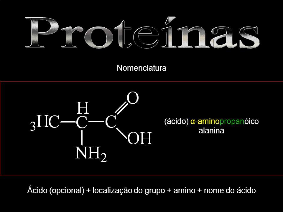 Proteínas Nomenclatura (ácido) α-aminopropanóico alanina