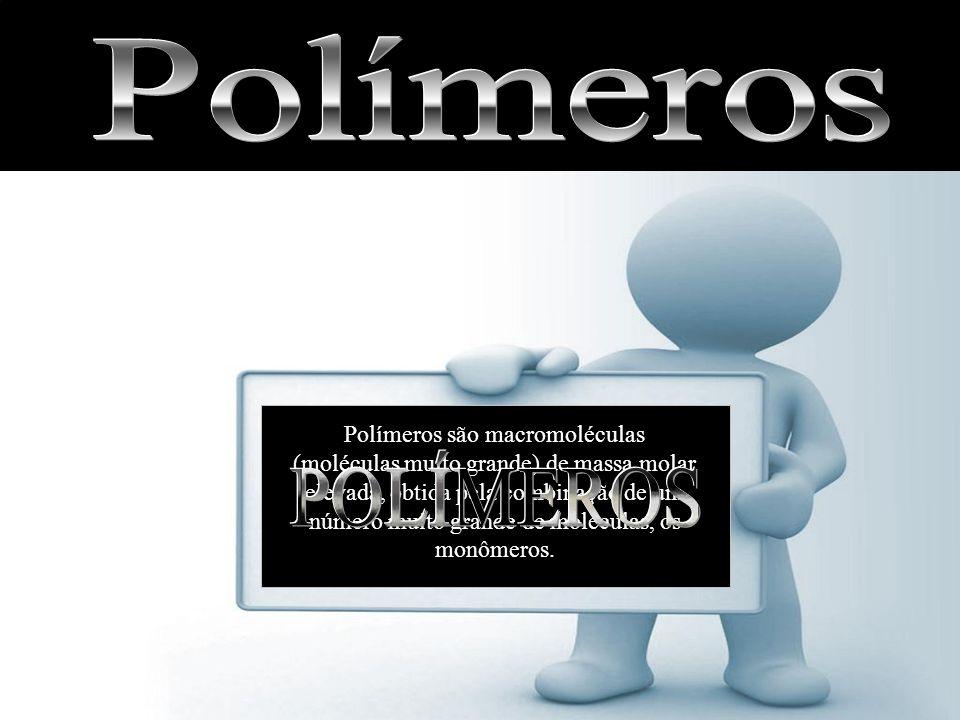 Polímeros são macromoléculas