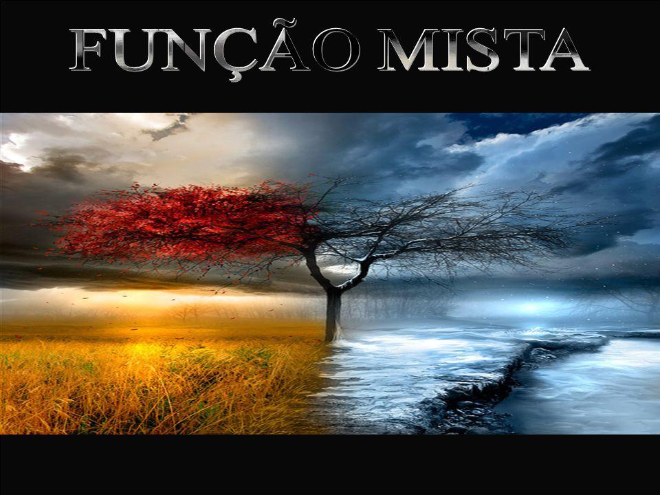 FUNÇÃO MISTA