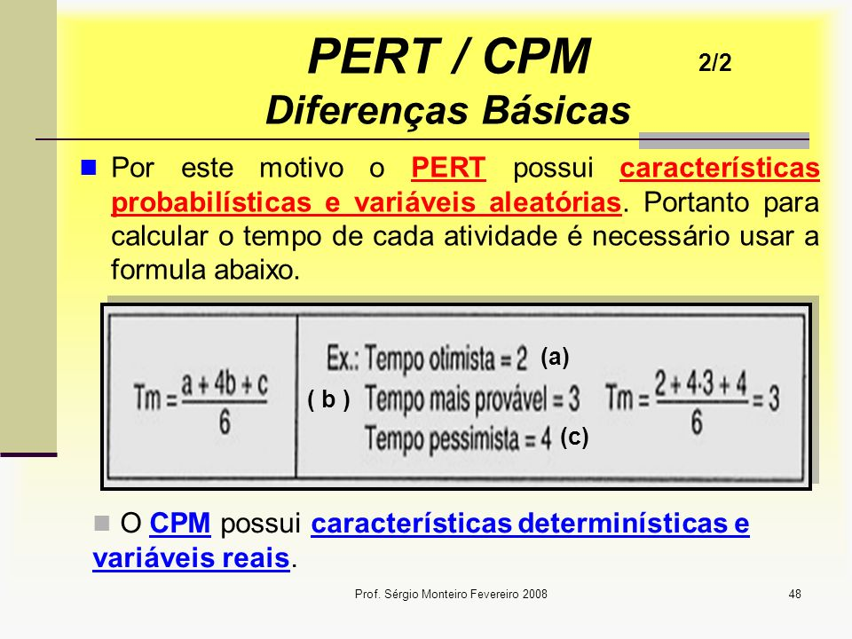 PERT / CPM Diferenças Básicas