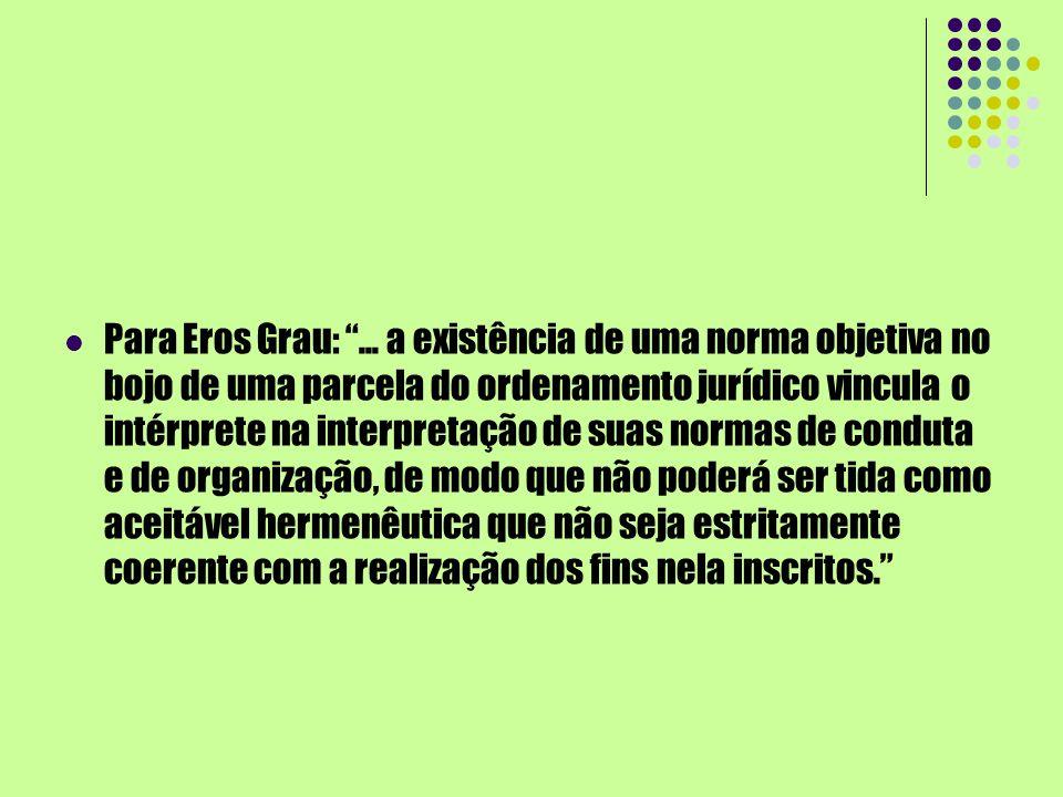Para Eros Grau: ...