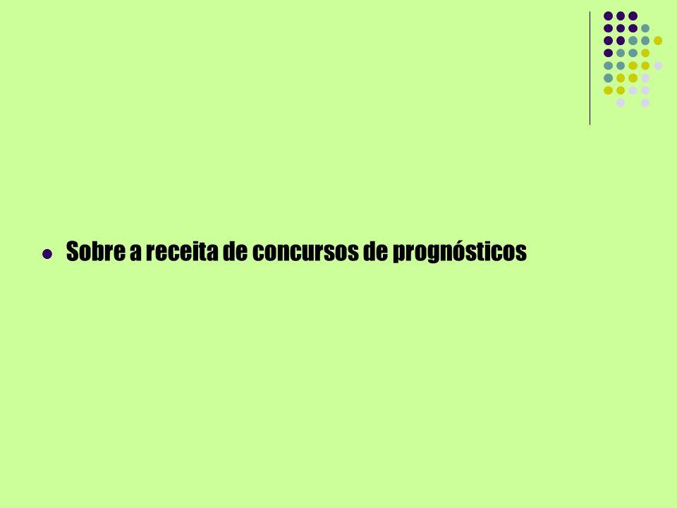 Sobre a receita de concursos de prognósticos