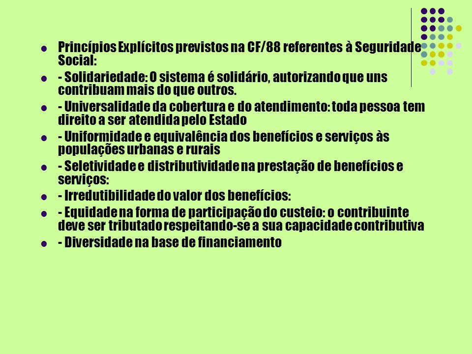 Princípios Explícitos previstos na CF/88 referentes à Seguridade Social: