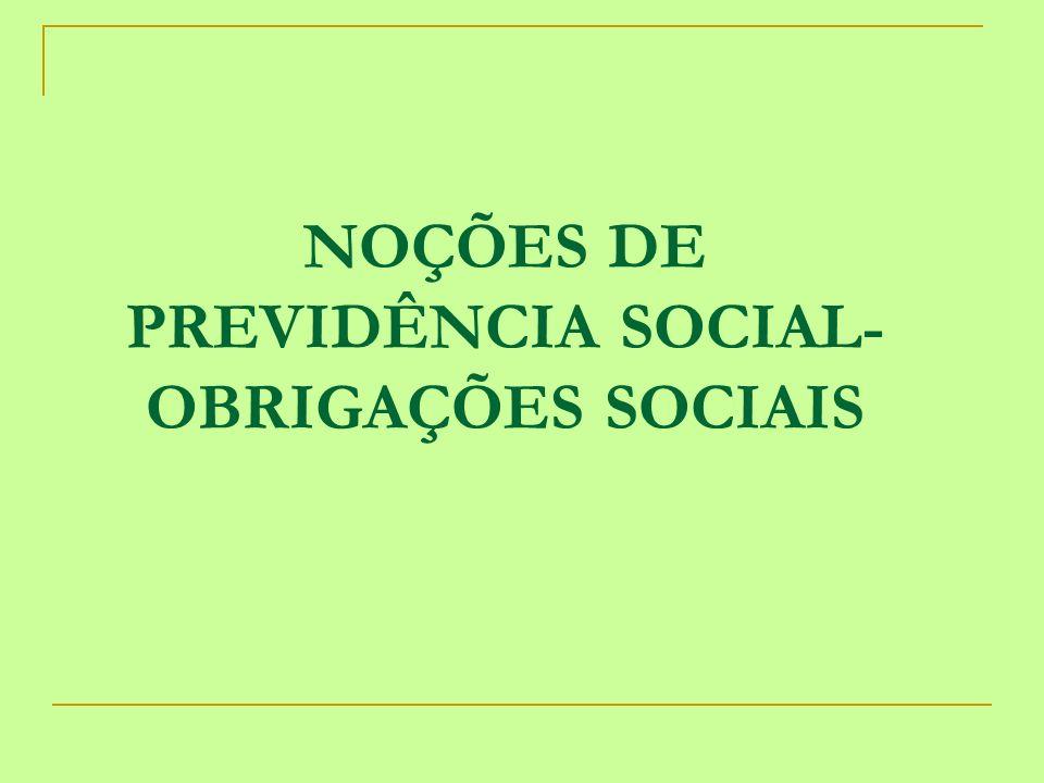 NOÇÕES DE PREVIDÊNCIA SOCIAL-OBRIGAÇÕES SOCIAIS