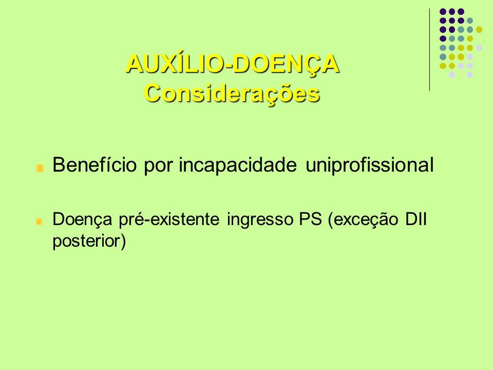 AUXÍLIO-DOENÇA Considerações