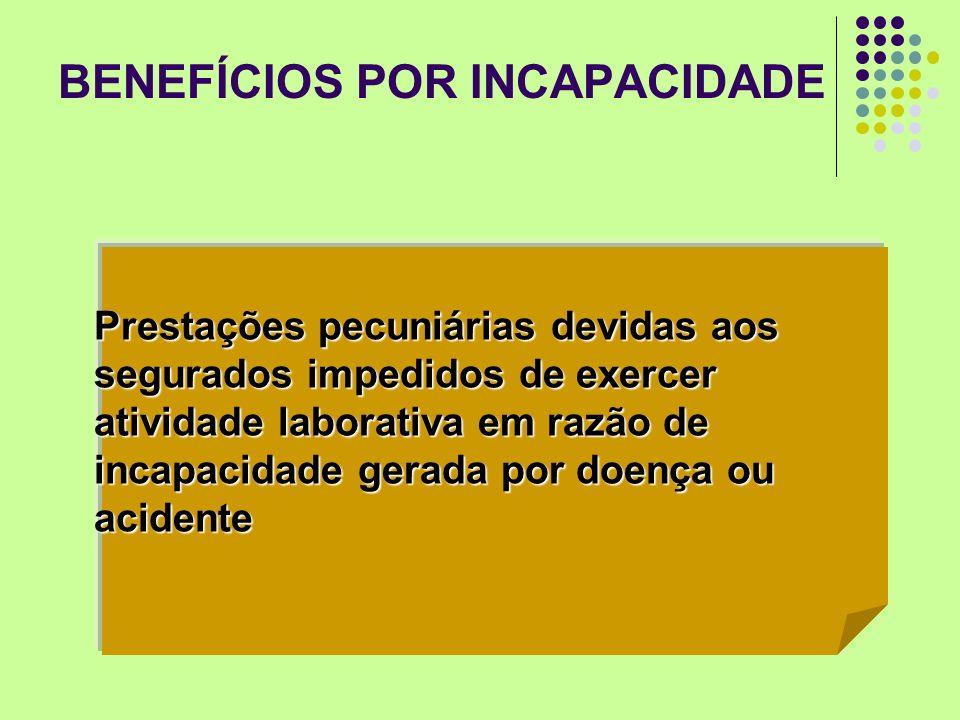 BENEFÍCIOS POR INCAPACIDADE