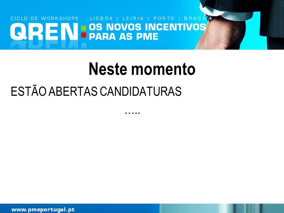 Neste momento ESTÃO ABERTAS CANDIDATURAS …..