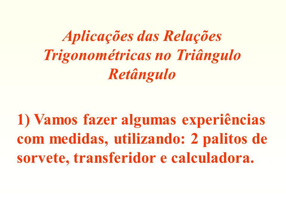 Aplicações das Relações Trigonométricas no Triângulo Retângulo