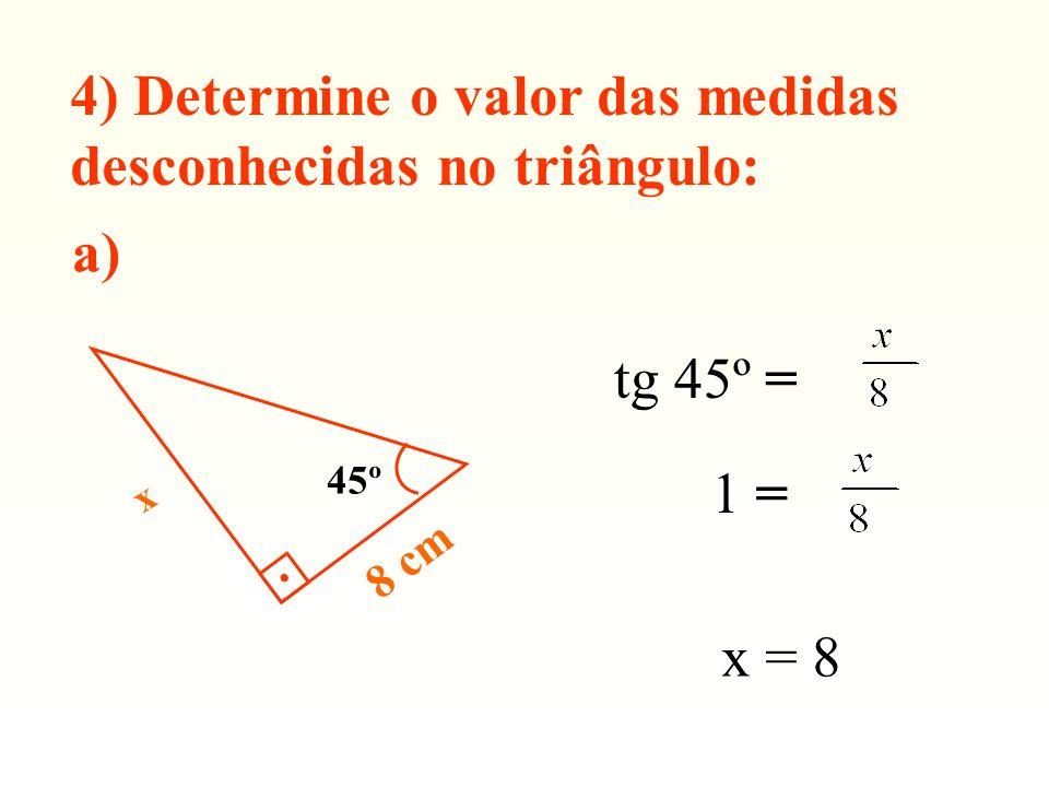 4) Determine o valor das medidas desconhecidas no triângulo: